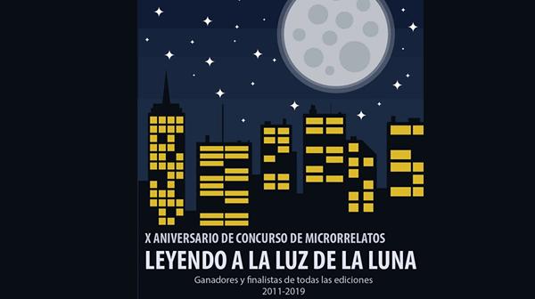 """X ANIVERSARIO DEL CONCURSO """"LEYENDO A LA LUZ DE LA LUNA"""""""
