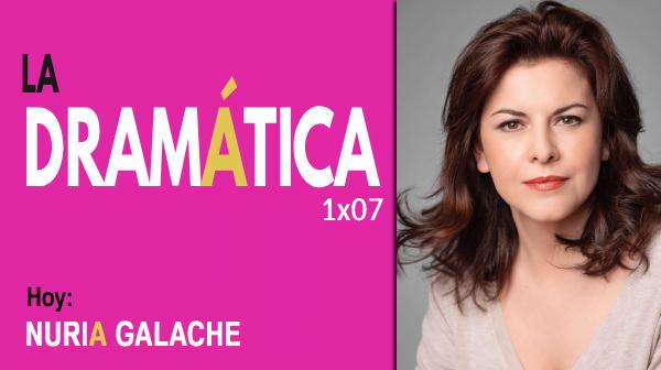 La Dramática 1×07 | Entrevista a Nuria Galache