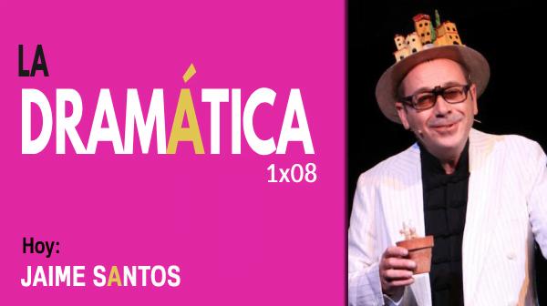 La Dramática 1×08 | Entrevista a Jaime Santos