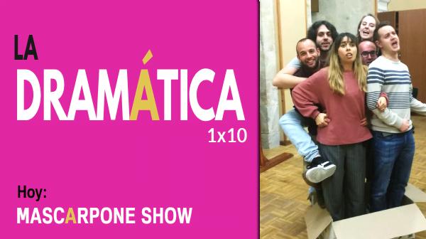 La Dramática Podcast de Teatro - 1x10 Entrevista a Mascarpone Show